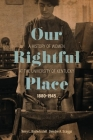 Our Rightful Place: A History of Women at the University of Kentucky, 1880--1945 (Topics in Kentucky History) Cover Image