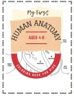 My First Human Anatomy Coloring Book for kids ages 4-8: This Human Body Physiology Activity Great Gift For Children Boys And Girls Cover Image
