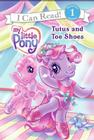 My Little Pony: Tutus and Toe Shoes Cover Image