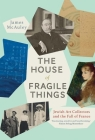 The House of Fragile Things: Jewish Art Collectors and the Fall of France Cover Image