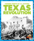 Texas Revolution (Turning Points in U.S. History) Cover Image