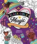Black Girls Are Magic: A Coloring Book for Girls Who Rock Cover Image