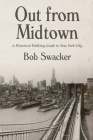 Out From Midtown: A Historical Walking Guide to New York City Cover Image
