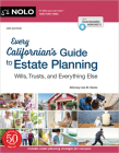 Every Californian's Guide to Estate Planning: Wills, Trust & Everything Else Cover Image