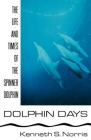 Dolphin Days: The Life and Times of the Spinner Dolphin Cover Image