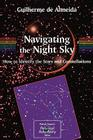 Navigating the Night Sky: How to Identify the Stars and Constellations (Patrick Moore Practical Astronomy) Cover Image