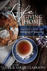 The Lifegiving Home: Creating a Place of Belonging and Becoming Cover Image