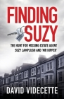 Finding Suzy: The Hunt for Missing Estate Agent Suzy Lamplugh and 'Mr Kipper' Cover Image