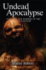 Undead Apocalypse: Vampires and Zombies in the 21st Century Cover Image