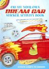 Create Your Own Dream Car Sticker Activity Book [With 40 Reusable Stickers] (Dover Little Activity Books) Cover Image
