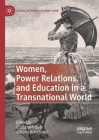 Women, Power Relations, and Education in a Transnational World Cover Image