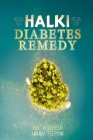 Halki Diabetes Remedy: How to Reverse Diabetes Naturally Cover Image