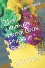 The Ultimate Mardi Gras Photo Book: A Carnival Celebration Before Ash Wednesday Cover Image