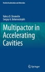 Multipactor in Accelerating Cavities (Particle Acceleration and Detection) Cover Image