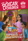 The Day of the Dead Mystery (The Boxcar Children Mysteries #149) Cover Image