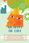 Quality Of Life: Analyze The Relationship Between Society And Economic Austerity Under Capitalism: Definition Of Medical Ethics Cover Image