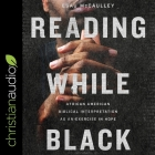 Reading While Black: African American Biblical Interpretation as an Exercise in Hope Cover Image