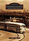 Cincinnati on the Go: History of Mass Transit (Images of America (Arcadia Publishing)) Cover Image