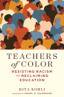 Teachers of Color: Resisting Racism and Reclaiming Education (Race and Education) Cover Image