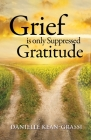 Grief is Only Suppressed Gratitude Cover Image