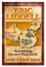 Eric Liddell: Something Better Than Gold (Christian Heroes: Then & Now) Cover Image