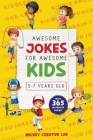 Awesome Jokes for Awesome Kids 5-7 Years Old: 365 Funny and Silly Knock-Knock, Laugh-Out-Loud and Dad Jokes + Tricky Riddles and Tongue-Twisters That Cover Image