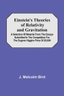 Einstein'S Theories Of Relativity And Gravitation; A Selection Of Material From The Essays Submitted In The Competition For The Eugene Higgins Prize O Cover Image