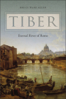 Tiber: Eternal River of Rome Cover Image