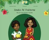 Smaka På Frukterna. Ella och Louis På Resa i Gambia Cover Image
