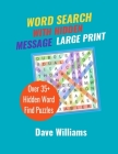 Word Search With Hidden Message Large Print: WordFinder Puzzle Books for Adults and kids Cover Image