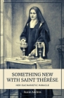 Something New with St. Thérèse: Her Eucharistic Miracle Cover Image