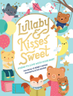 Lullaby and Kisses Sweet: Poems to Love with Your Baby Cover Image