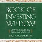 The Book of Investing Wisdom: Classic Writings by Great Stock-Pickers and Legends of Wall Street Cover Image