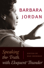 Barbara Jordan: Speaking the Truth with Eloquent Thunder [With DVD] (Louann Atkins Temple Women & Culture (Numbered) #15) Cover Image