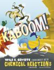 Kaboom!: Wile E. Coyote Experiments with Chemical Reactions Cover Image
