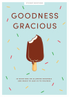 Goodness Gracious - Teen Girls' Devotional, 10: 30 Devotions on Allowing Goodness and Grace to Lead Us to Holiness Cover Image