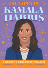 The Story of Kamala Harris: A Biography Book for New Readers Cover Image