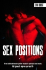 Sex Positions for Couples: The Best Tantric and Kamasutra Positions for Adults to explore your Sexual Fantasies. Add Games to improve your Sex Li Cover Image