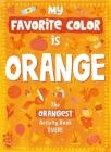 My Favorite Color Activity Book: Orange Cover Image