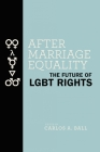 After Marriage Equality: The Future of LGBT Rights Cover Image