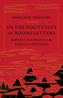 In the Footsteps of Bodhisattvas: Buddhist Teachings on the Essence of Meditation Cover Image