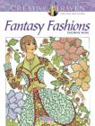 Creative Haven Fantasy Fashions Coloring Book (Creative Haven Coloring Books) Cover Image