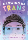 Growing Up Trans: In Our Own Words Cover Image