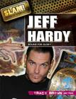 Jeff Hardy: Bound for Glory (Slam! Stars of Wrestling (Library)) Cover Image