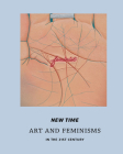 New Time: Art and Feminisms in the 21st Century Cover Image