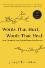 Words That Hurt, Words That Heal, Revised Edition: How the Words You Choose Shape Your Destiny Cover Image
