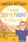 I Have Something to Tell You—Young Readers Edition: A Memoir Cover Image