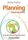 Planning: Move by Move - First the idea and then the move! Cover Image
