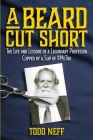 A Beard Cut Short: The Life and Lessons of a Legendary Professor Clipped by a Slip of #MeToo Cover Image