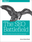 The SEO Battlefield: Winning Strategies for Search Marketing Programs Cover Image